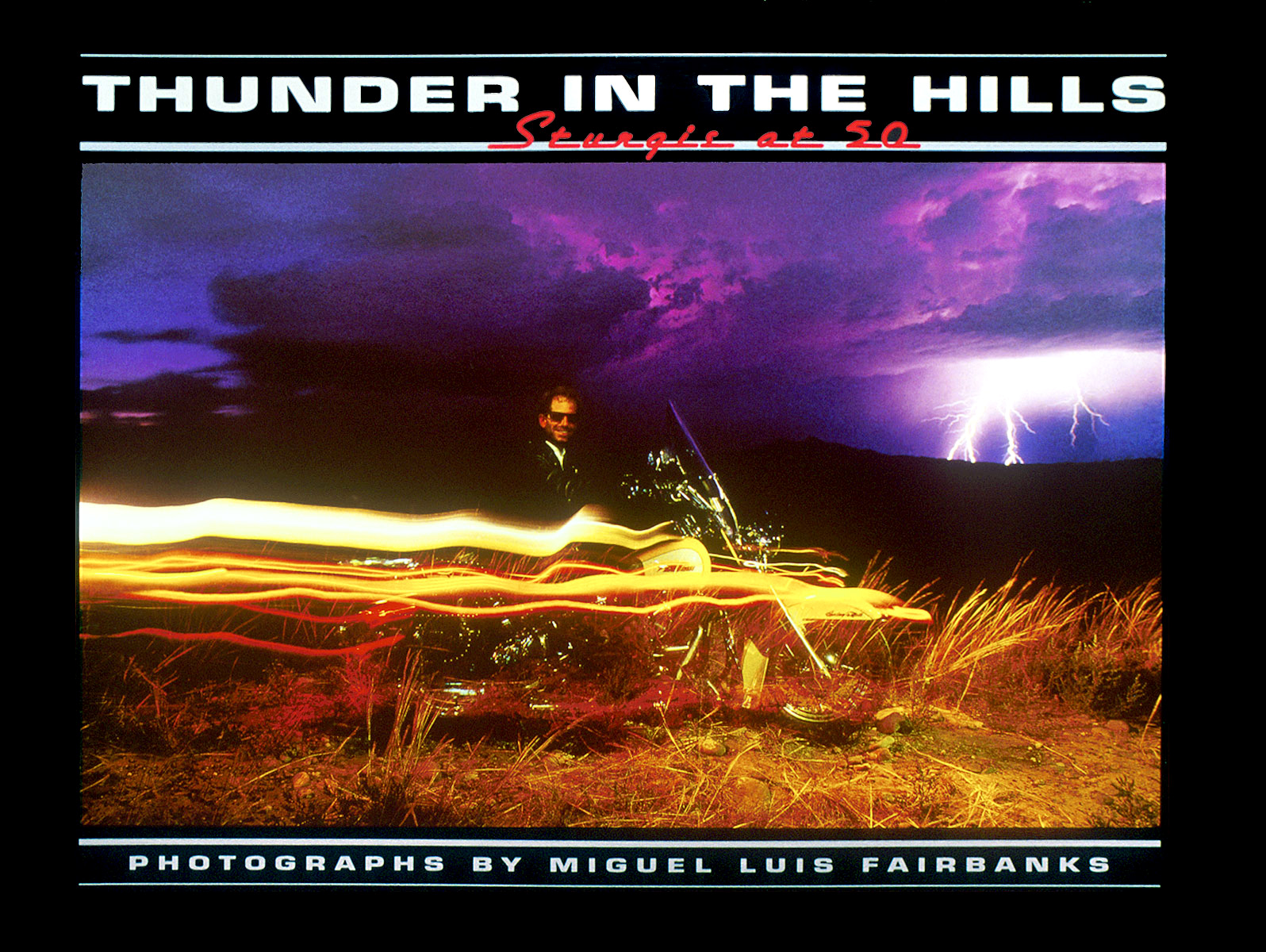 "Cover of the book, ""Thunder in the Hills-Sturgis at 50,"" photographed and published by Miguel Fairbanks. The story on the biker culture in this small, South Dakota mining town, was originally shot for the Paris-based magazine, Le Figaro."