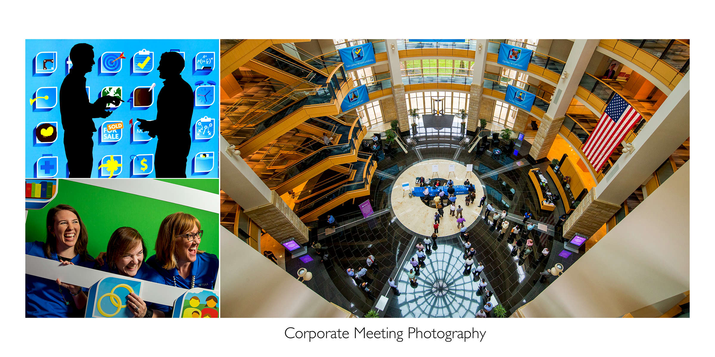 Employees of a Fortune 500 company share ideas and laughter during a corporate meeting. Three-picture photo story: Two men are silhouetted by a giant digital screen; three women laugh while holding printed icons; and photo taken overhead of employees registering for event in the lobby.