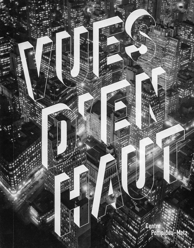 Vues d'en Haut (Views from above) Centre Pompidou-Metz Exhibition Catalog May 2013