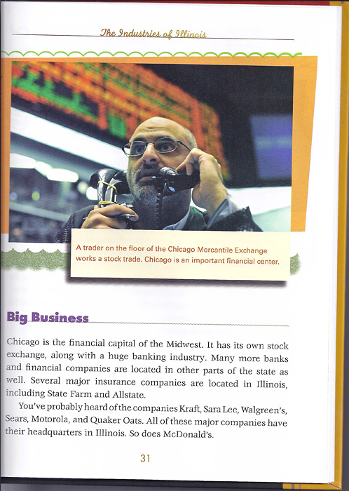 ILLINOIS: PAST AND PRESENTby Joanne MatternA trader on the floor of the Chicago Mercantile Exchange works a stock trade.  Chicago is an important financial center.  (Credit: Amanda Rivkin/Agence France Presse - Getty Images){quote}Chapter Four: The Industries of Illinois,{quote} p. 31published 2010.