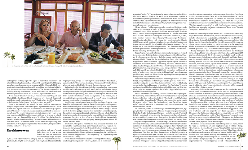 THE NEW YORK TIMES MAGAZINEIbrahimov at breakfast with his wife, Valida Ibrahimli, at his son, Huseyn, 18, at their home just outside Baku.{quote}If They Build It, Will the Kardashians Come?{quote} p. 36-37February 10, 2013.