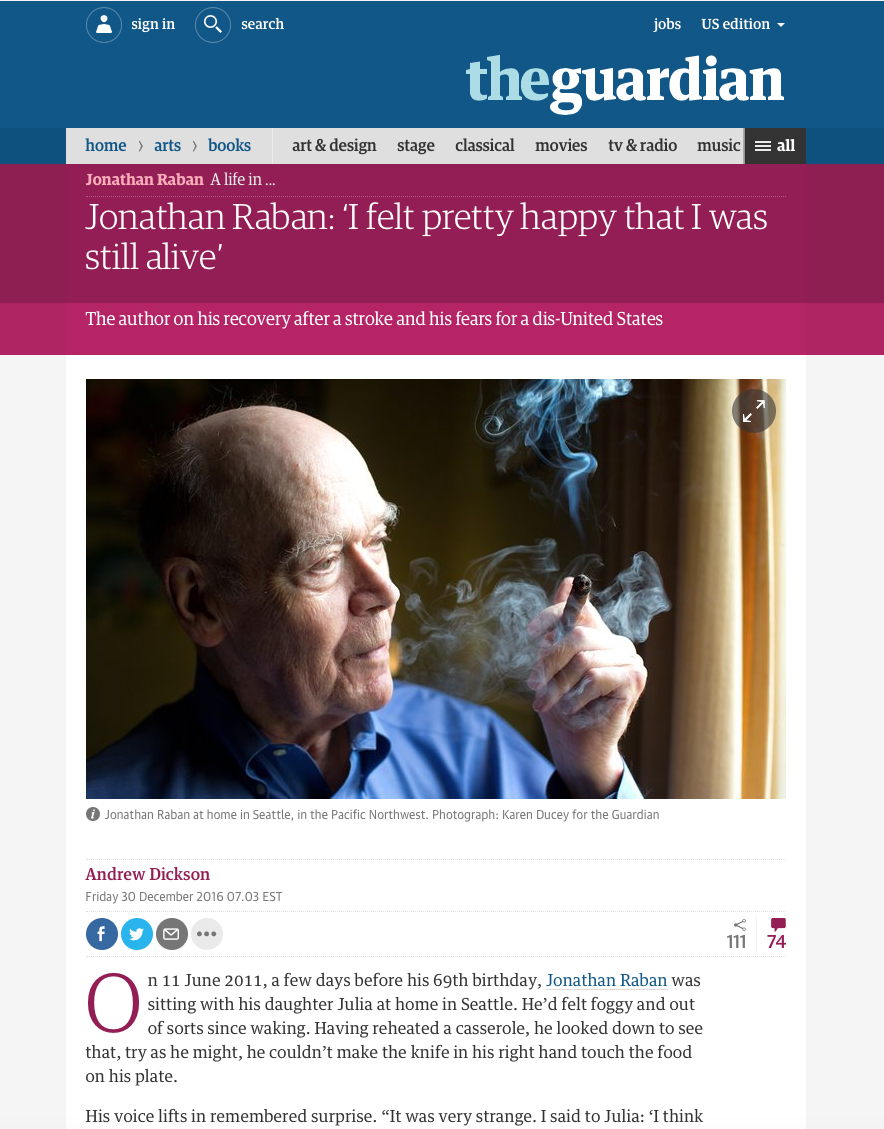Jonathan Raban: 'I felt pretty happy that I was still alive'. Photos for The Guardian, December 30, 2016.