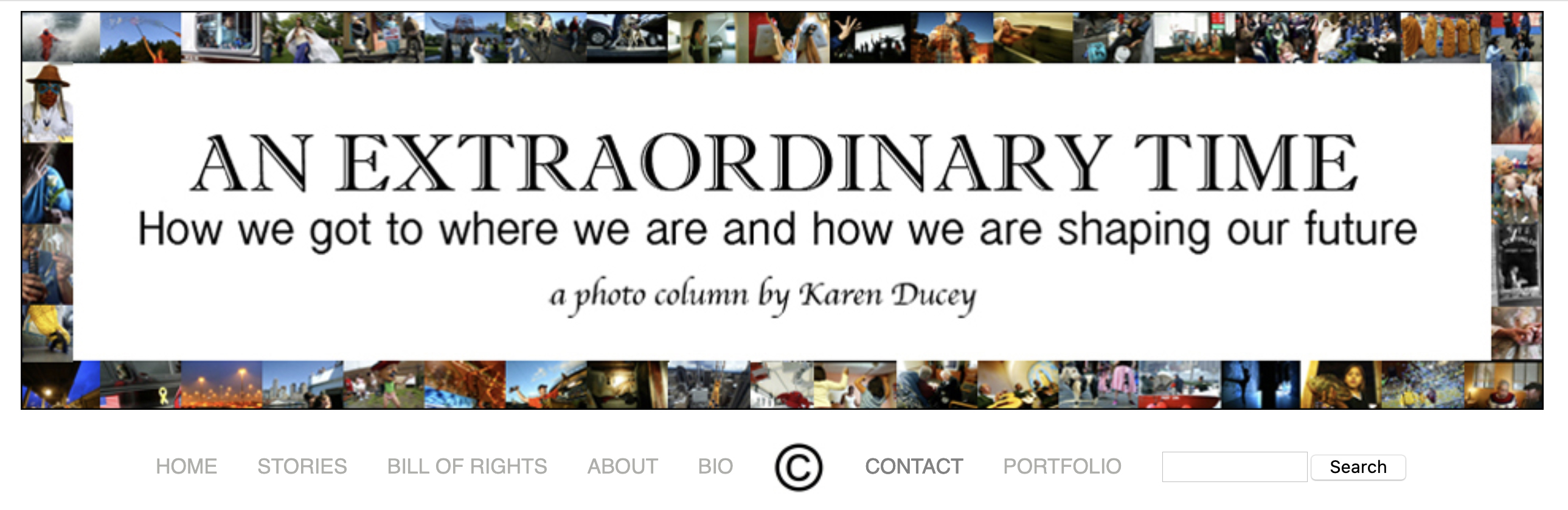 """An Extraordinary Time is a photo column I produced once a week from 2005-2006. It originally ran in the The Seattle Post-Intelligencer under the heading """"Seattle Perspectives"""". Now it is managed independently online and the site is under redesign to accompany a work in progress illustrating the Bill Of Rights and the issues surrounding it."""