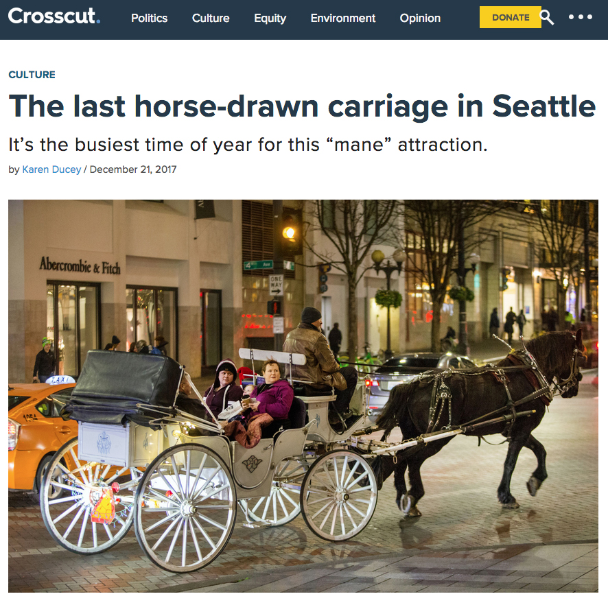 The last horse-drawn carriage in Seattle  Story and photos for Crosscut, December 21, 2017.