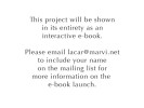This project will be shown in its entirety as an interactive e-book.Please click HERE to include your name on the mailing list for more information on the e-book launch.