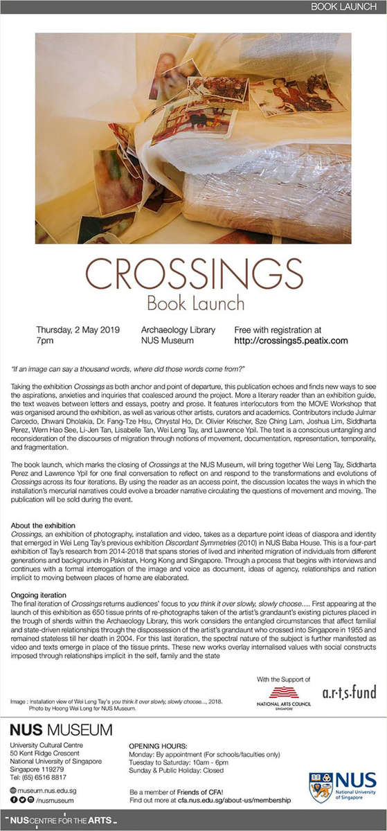 It's the final week of the exhibition and the book for the exhibition Crossings is being launched Thursday May 2, 2019 at 7pm at NUS Museum. Conversation between myself, Sidd Perez and Lawrence Ypil. Also, read here an interview about the exhibition in Art Radar:http://artradarjournal.com/2018/11/05/crossings-with-wei-leng-tay-at-nus-museum-singapore-artist-profile-in-conversation/