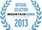 Paradise Found was a finalist inthe 2013 Telluride Mountain Film.