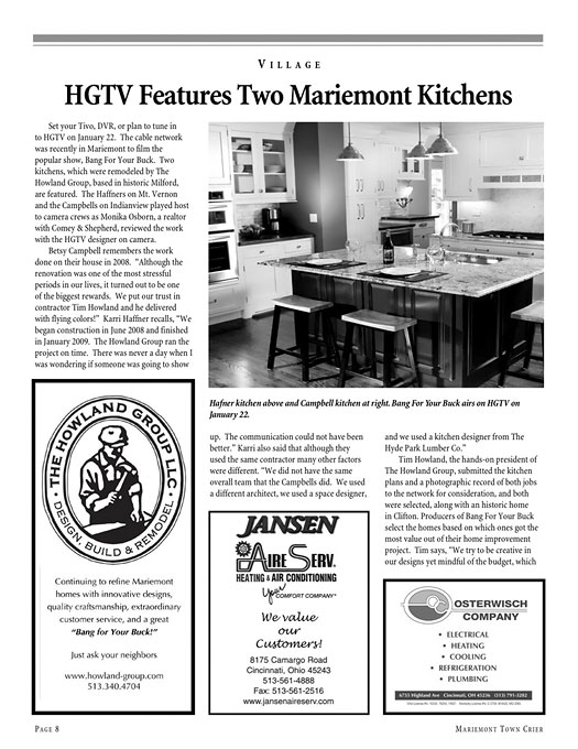HGTV's {quote}Bang for Your Buck{quote} Season 3: Cincinnati Kitchens featured two projects recently completed by The Howland Group.In each episode, three homeowners from the same city renovate the same room of the house with the same budget. After the renovation, experts determine the value of each home, dramatically revealing whose remodeling choices were good investment decisions.