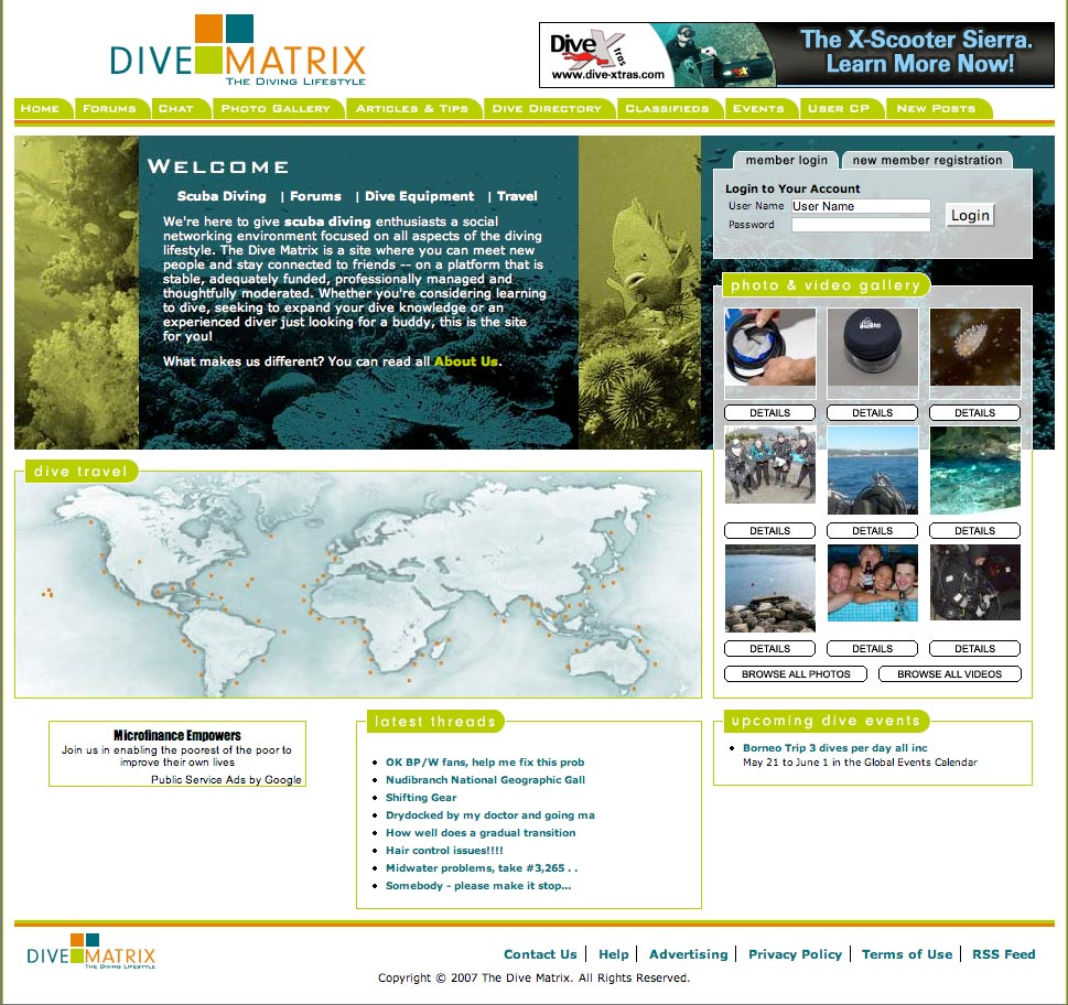 I launched this site with a couple of buddies seeking a new level of discourse than we were seeing at most other Dive Forums.We launched DiveMatrix with the express purpose to focus on diving and the diving lifestyle.  The site has continued to grow since launch with members in countries all around the world.I have dozens of galleries featuring over 1,200 images on DiveMatrix.  This includes all of the photos for the banners, back grounds and templates.