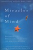 Miracles of Mind, Exploring Nonlocal Consciousness and Spiritual Healing,