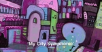 My City Symphonic Video
