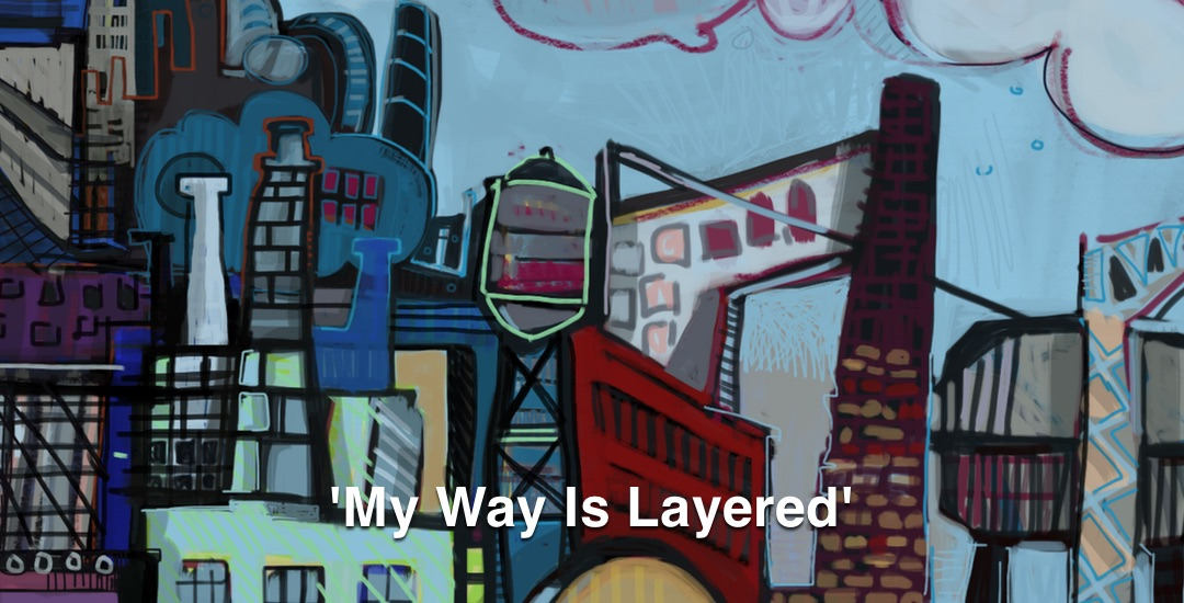 My Way Is Layered Video
