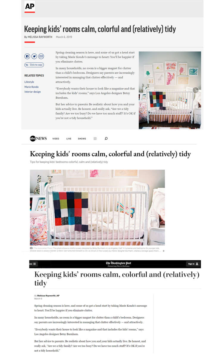 Interviewed and written by the International Freelance Journalist, Melissa Rayworth, {quote}Keeping kids' rooms calm, colorful and (relatively) tidy.{quote} Ap NewsABC NewsWashington Post