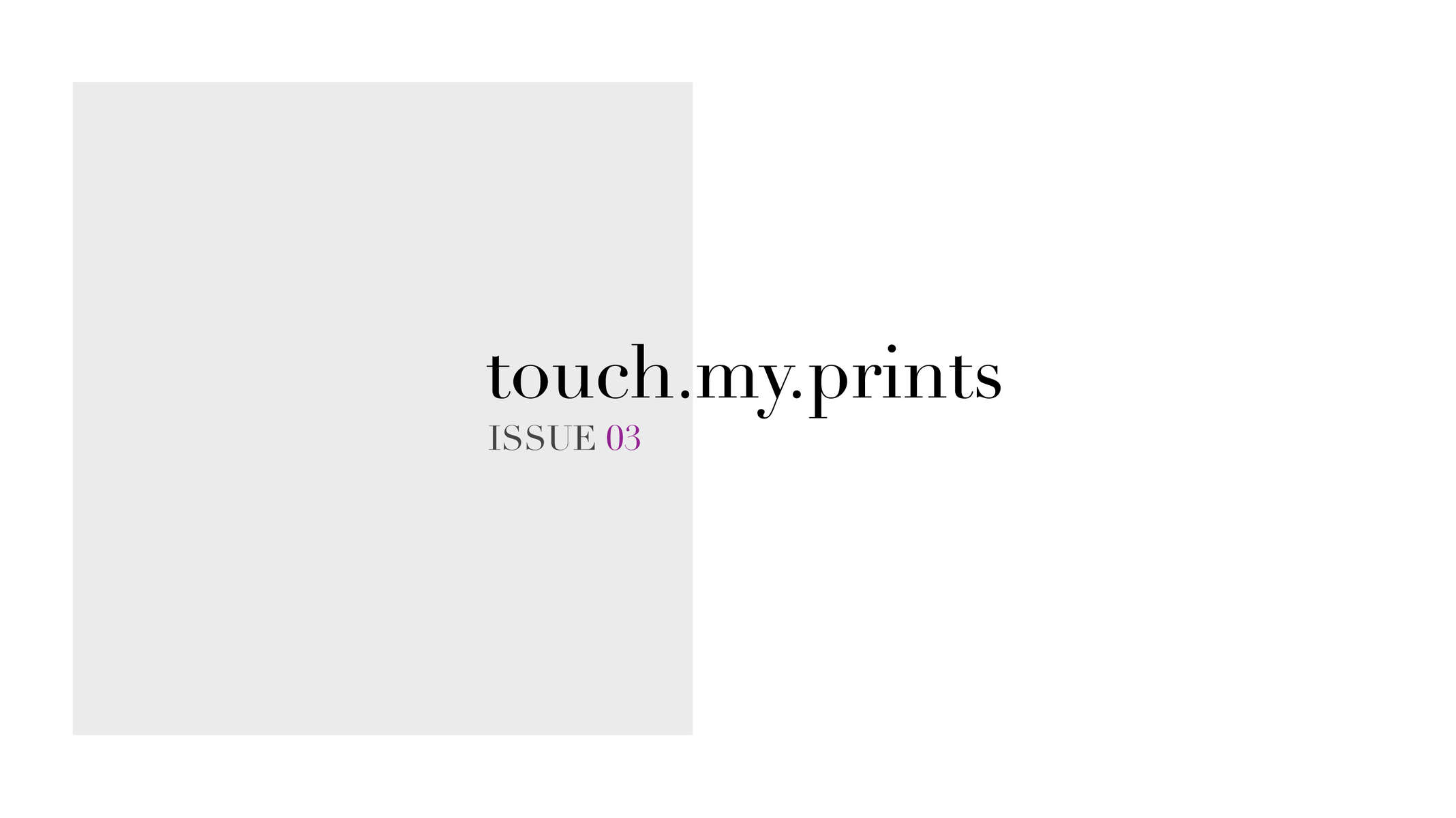 Touch_My_Prints_Issue03