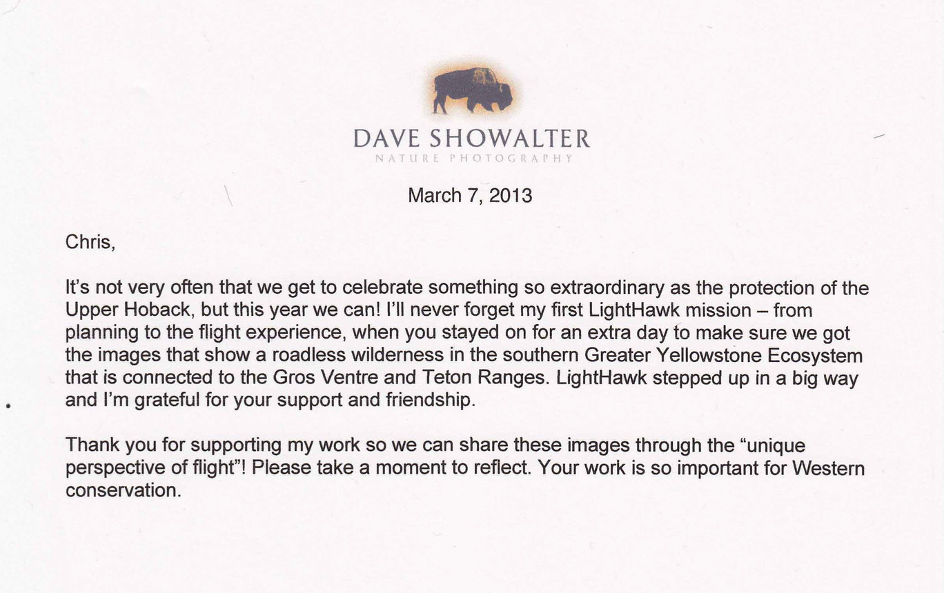 Received this very nice, suitable-for-framing note of gratitude from ILCP Conservation Photographer Dave Showalter the other day.  Nice to play a supporting role in Lighthawk's efforts to increase the capacity of dedicated individuals working to save large landscapes from short-sighted and destructive development.  It is nice to celebrate a victory.  Thank you Dave!
