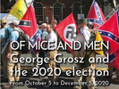 """The Los Angeles exhibition {quote}Of mice and men: George Grosz and the 2020 election{quote} is the sequel to """"Der Kandidat: George Grosz and the 2016 election{quote} held in Berlin exactly four years ago.THEASTER GATES   GEORGE GROSZ   CLIFF JOSEPH  PAUL McCARTHY   STERLING RUBYView it hereRead about it here"""