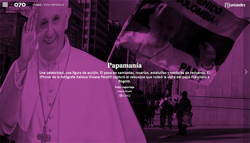 My series Papamanía, shot in Bogota in 2017 using an iPhone, published by Revista 070 in Colombia: https://cerosetenta.uniandes.edu.co/papamania/