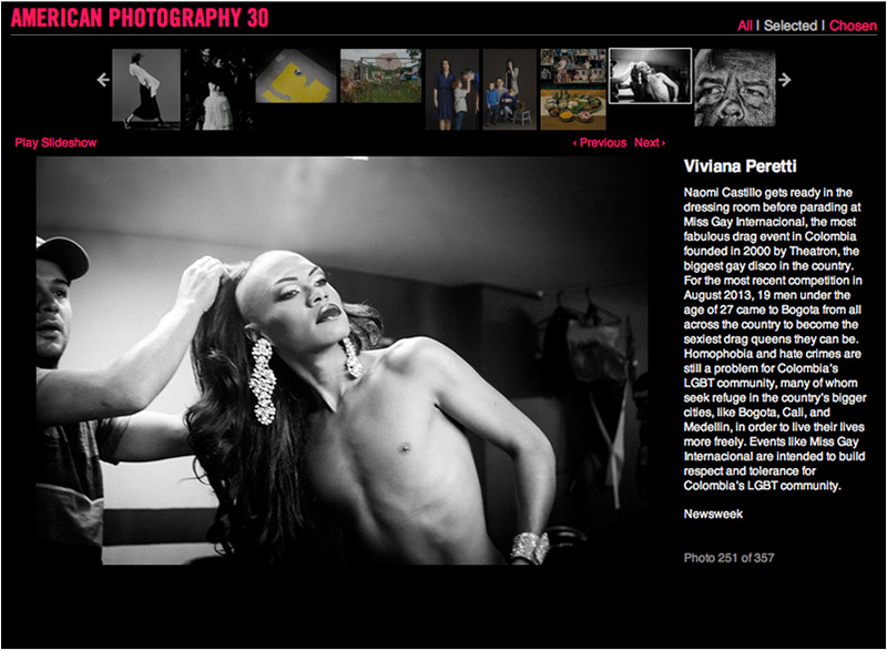 My photo from the series Colombia's Next Drag Superstar among the winners of the AMERICAN PHOTOGRAPHY 30, August 2014. See more at: http://www.ai-ap.com/slideshow/AP/30/?status=selected#251