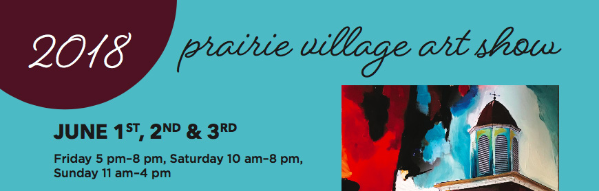 Prairie Village Art Showart fairJune1, 2, 3Friday 5-8Saturday 10-8Sunday 11-4Booth 56