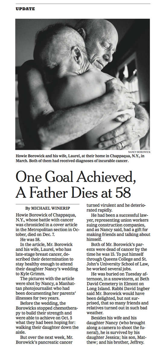 The Cancer Family story continued after the initial New York Times story. That is also the case with the story of life... it continues and things happen. My father died less than two months after the initial piece so I approached the Times and asked if we could share the news with its readers.Read it here