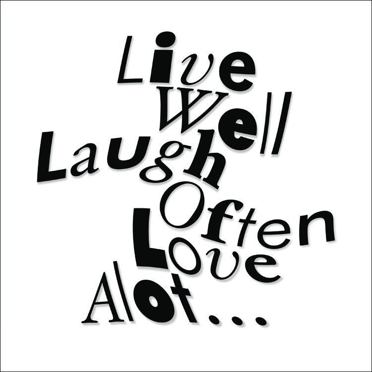 New black-and-white graphic wall poster, digitally print from Gallery Delany, Live well, laugh often, love alot...!