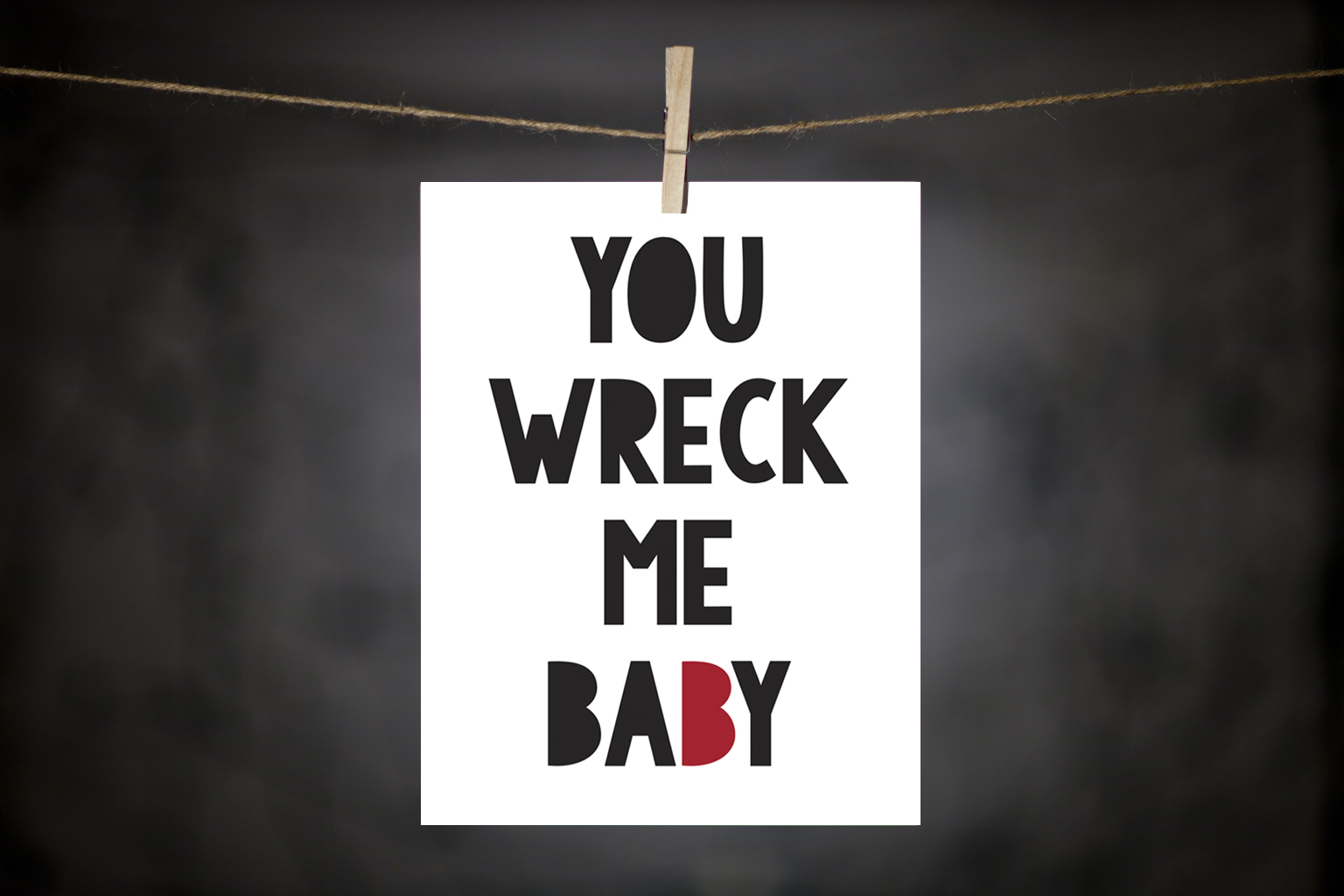 pURCHASE hEREyou wreck me, baby... a feeling we've all experienced at one time or another, right?this is an 8x10 DoodleGirl Designs original.  it comes packaged in a cellophane sleeve with cardboard backing.  crafted + printed in colorado, usa.