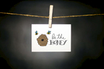 pURCHASE hEREsometimes life can get a little rough + we must be reminded to choose kindness.  most of us know someone who is faced with a situation in which niceness does not come easily.  perhaps they could use a little reminder that agreeability can go a long way. be sweet, be the honey, yo.each card:is printed on 100# recycled + responsibly-sourced paper //measures 3.5{quote} x 5{quote} //is accompanied by a recycled kraft paper 4-bar envelope // professionally printed //individually packaged in sealed cellophane sleeve //crafted + printed in colorado, usa.