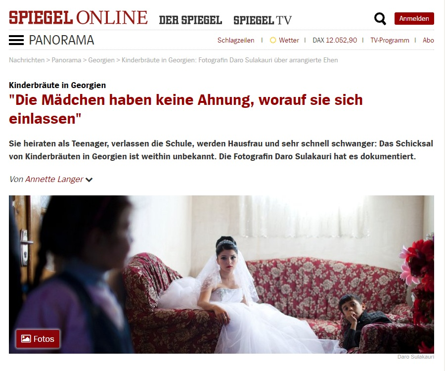 Early Marriage project published in Der Spiegel , follow the link for full story: http://www.spiegel.de/panorama/kinderbraeute-in-georgien-fotografin-daro-sulakauri-ueber-arrangierte-ehen-a-1136572.html