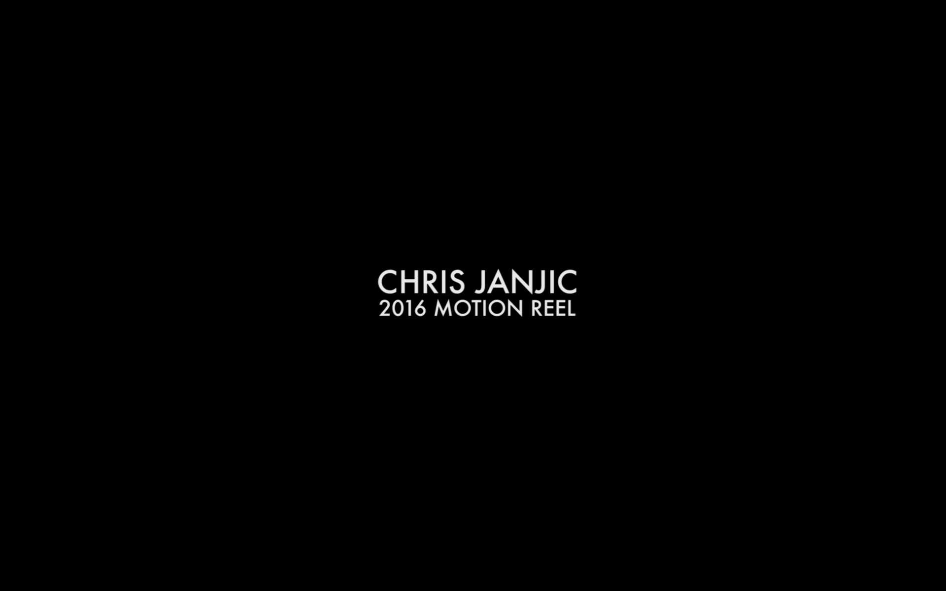 CHRIS JANJIC // 2016 MOTION REEL