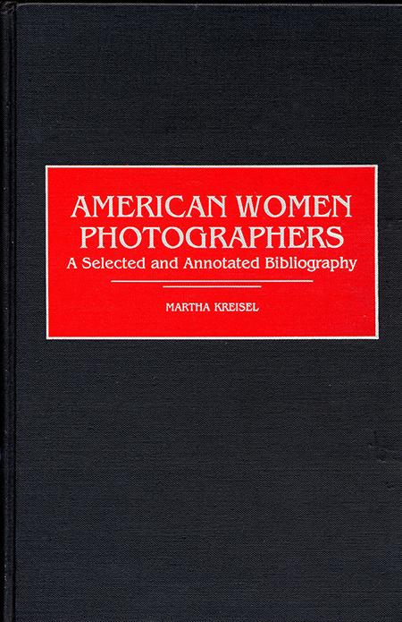 American Women PhotographersA Selected and Annotated BibliographyMartha KreiselGreenwood Press, Wesport, CT, London1999entry 944, pages 272-273