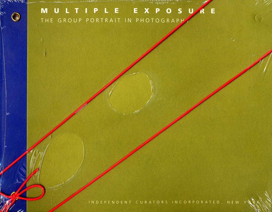 Multiple Exposure: The Group Portrait in PhotographyIndependent Curators, 1995Leslie Tonkonow