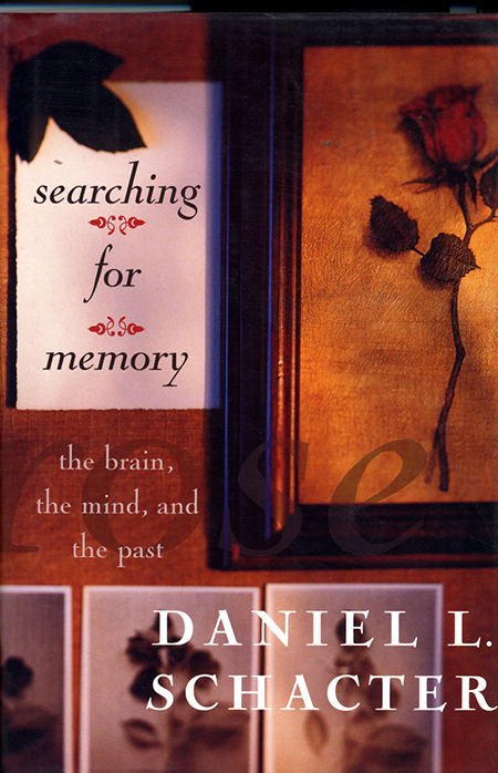 Searching for Memory :The brain, the mind, and the pastby Daniel SchacterBasic Books, HarperCollins Publishers, New York, NY 1996pages 196-197