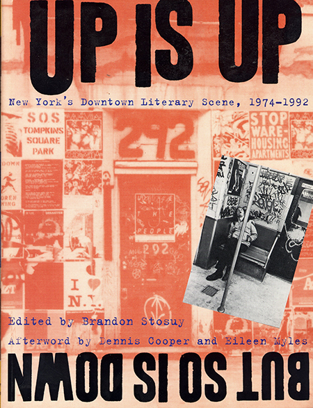 New York's Dowtown Literary Scene, 1974-1992edited by Brandon Stosuy New York University Press, New York and London2006pages 64-65, 72-76, 204-206, 230-231, 248, 499, 506