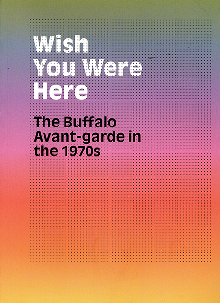 Wish You Were HereThe Buffalo Avant-garde in the 1970sorganized by Heather PesantiAlbright-Knox Art GalleryBuffalo, NY2012p.33 Top Stories