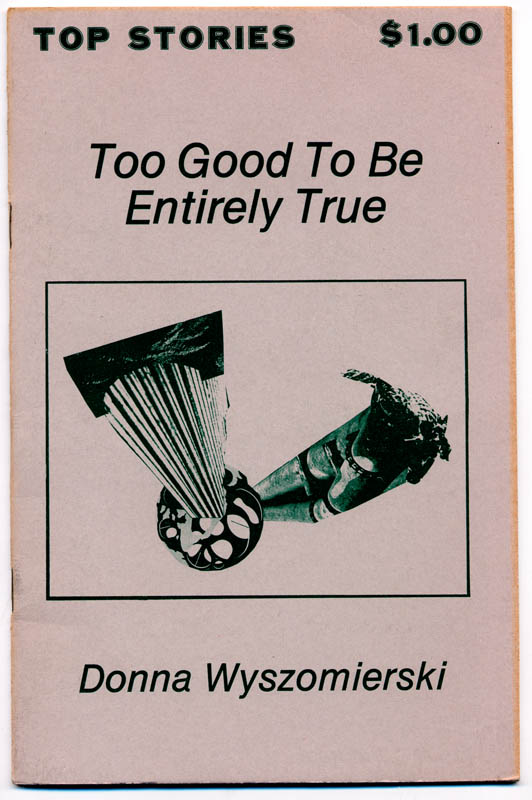 #1Too Good to Be Entirely Truefirst edition1978by Donna Wyszomierski