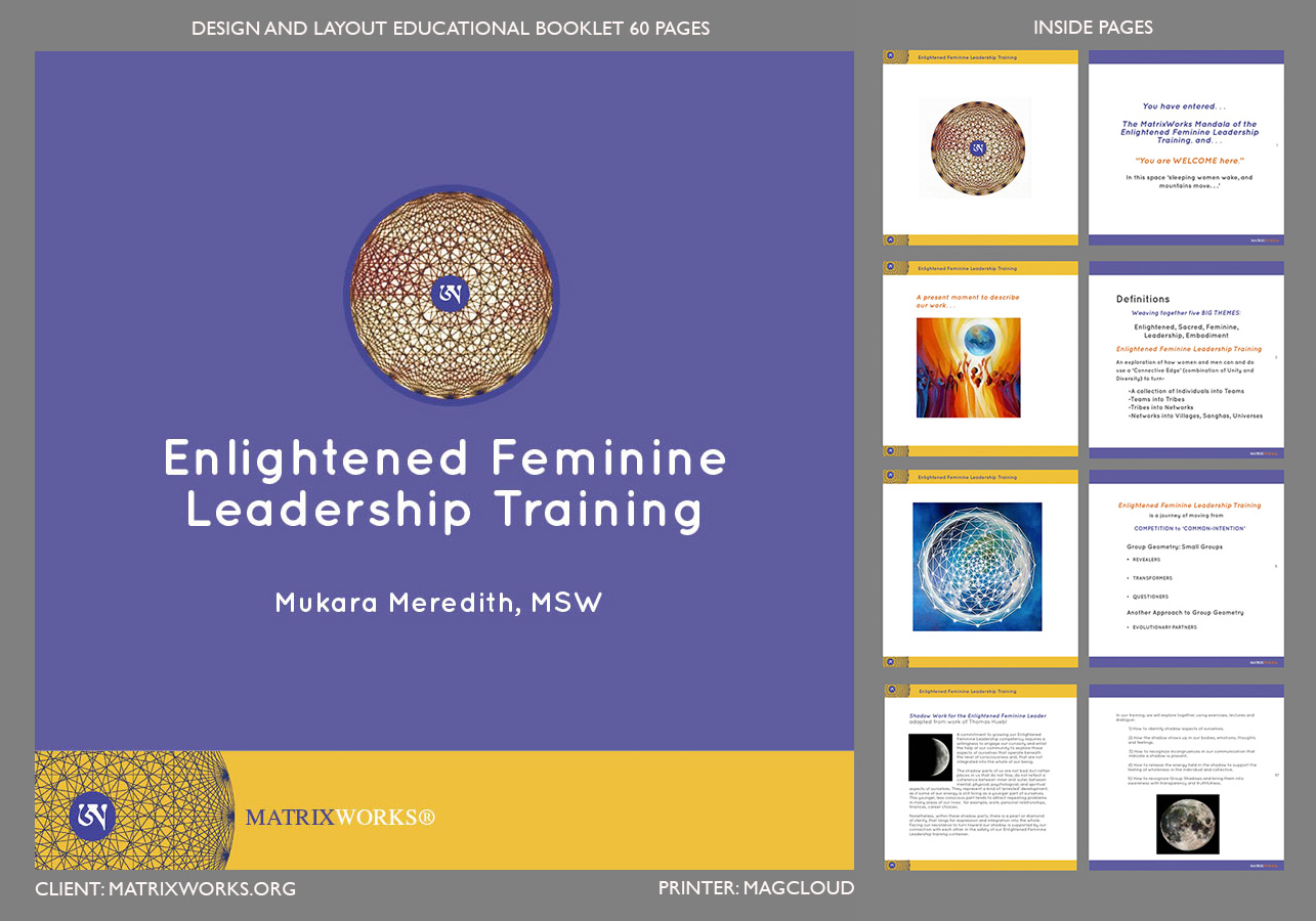 Client: Mukara Meredith, MSW Booklet: Enlightened Feminine Leadership Training Design: Paula GillenPrinter: Magcloud