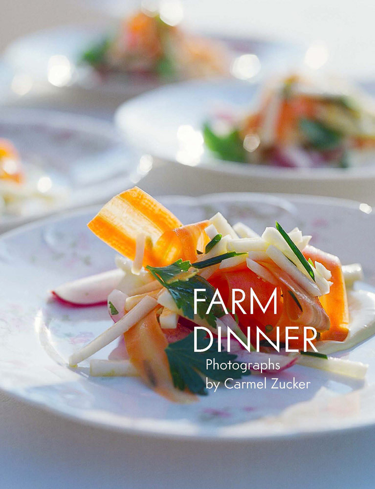 Farm Dinner by Carmel ZuckerDesign and Photo Editing Paula GillenPrinting: Magcloud