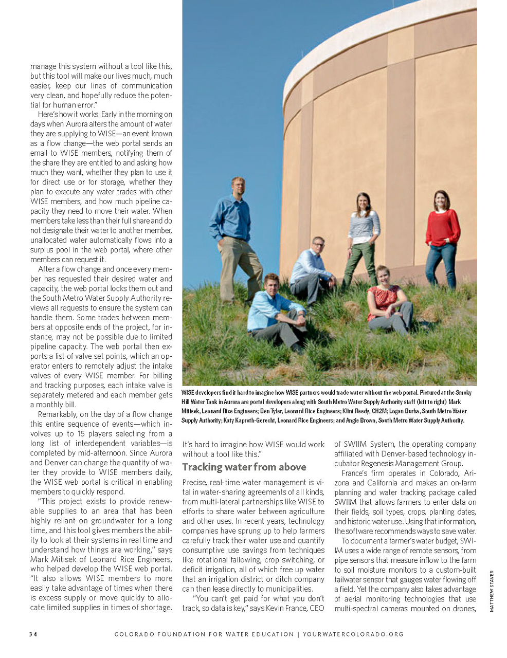 Client: Headwaters Magazine Summer 2017. Photo Matthew Staver. Project: Hire Matthew Staver to photograph WISE developers by coordinating with South Metro Water Supply Authority staff to set up photo shoot. Details: WISE developers find it hard to imagine how WISE partners would trade water without the web portal. Pictured at the Smoky Hill Water Tank in Aurora are portal developers along with South Metro Water Supply Authority staff (left to right) Mark Mitisek, Leonard Rice Engineers; Ben Tyler, Leonard Rice Engineers; Klint Reedy, CH2M; Logan Burba, South Metro Water Supply Authority; Katy Kaproth-Gerecht, Leonard Rice Engineers; and Angie Brown, South Metro Water Supply Authority.
