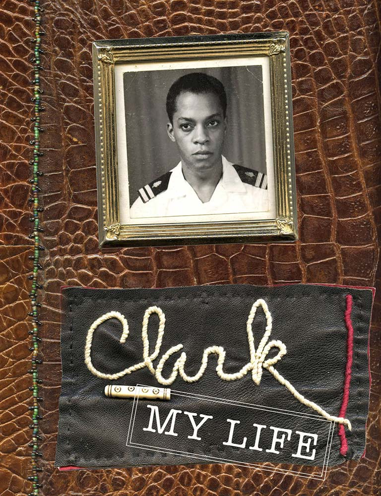 Project: Clark: My Life Photo Editor and Design: Paula GillenPhotography and Journal Pages by Jack Clark Additional Still Life Photograpphy: Paula Gillen