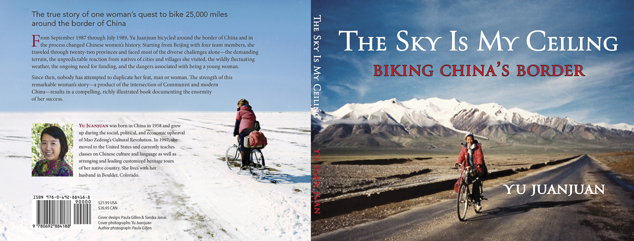 Client: Yu JuanjuanVisual Memoir: The Sky Is My Ceiling: Biking China's Border Photo Editor, Design and Layout: Paula GillenFinal Text and Design and Print Production by Sandra Jonas Publishing