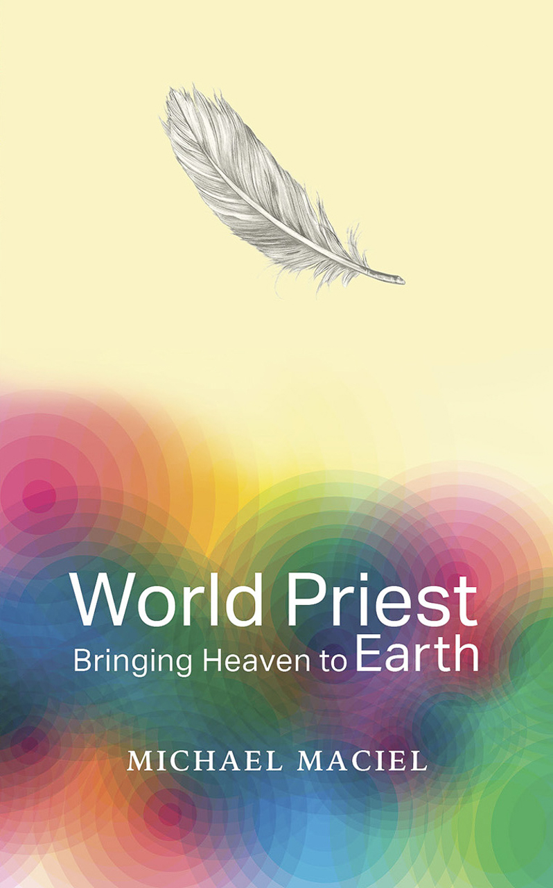 Client: Michael MacielProject: Book Jacket Design Non Fiction: World Priest: Bringing Heaven to Earth Design: Paula Gillen