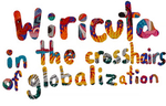 Wiricuta in the Crosshairs of Globalization