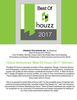 Best of Houzz 2017Houzz is the leading platform for home remodeling and design, providing people with everything they need to improve their homes from start to finish. As the largest residential design database in the world and a vibrant community empowered by technology, Houzz is the easiest way for people to find inspiration, get advice, buy products and hire the professionals they need to help turn their ideas into reality. The Best Of Houzz is awarded annually in three categories: Design, Customer Service and Photography. Design award winners' work was the most popular among the more than 40 million monthly users on Houzz. Customer Service honors are based on several factors, including the number and quality of client reviews a professional received in 2016.