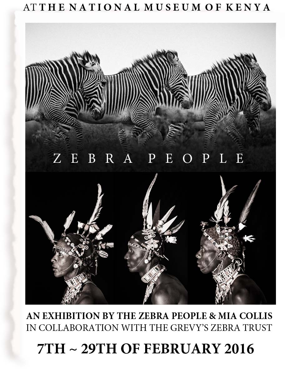 DON'T FORGET TO COME TO THE NATIONAL MUSEUM OF KENYA TO SEE THE EXHIBITION ZEBRA PEOPLE.IT WILL BE SHOWING FOR THE MONTH OF FEBRUARY. THE EXHIBITION FEATURES EXCLUSIVE WORK BY THE SAMBURU AND RENDILLE WARRIORS AS WELL AS PORTRAITS OF THE ZEBRA PEOPLE BY MIA COLLIS.